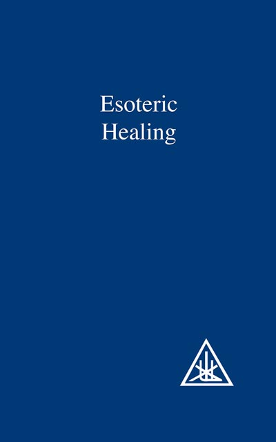 Esoteric Healing by Alice Bailey