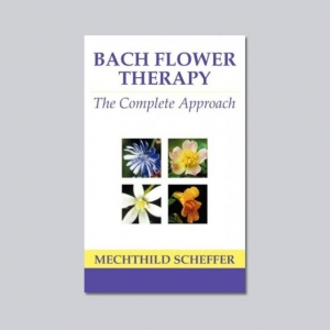 Bach Flower Therapy: The Complete Approach - by Mechthildech Scheffer