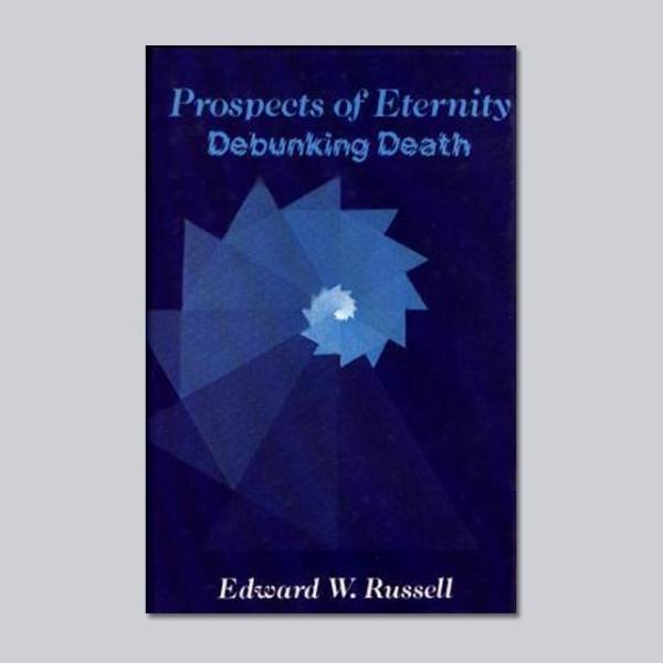 Prospects of Eternity - by Edward W Russell
